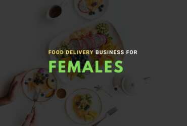 Food Delivery Business for Females