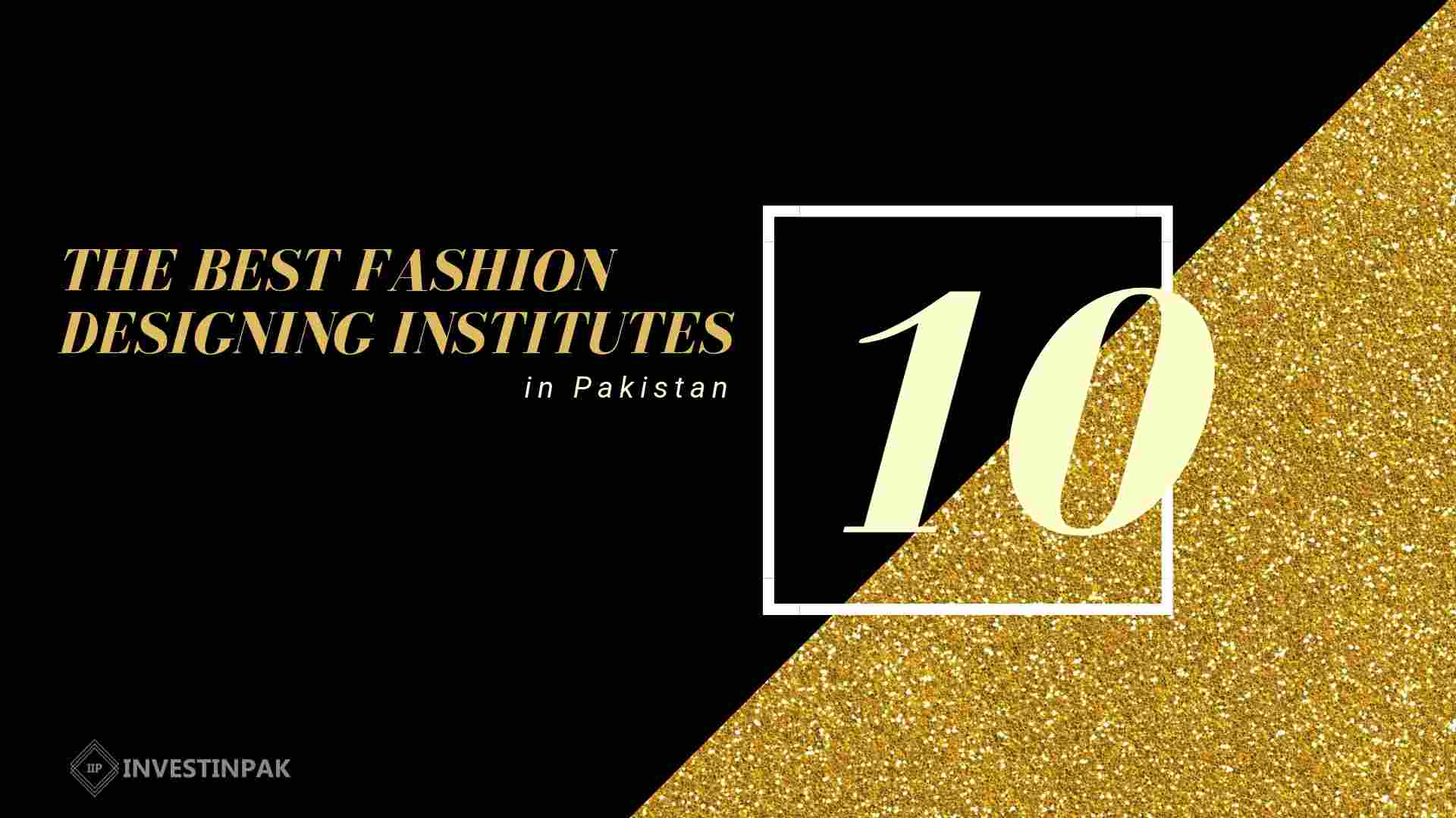 THE BEST FASHION DESIGNING INSTITUTES in pakistan
