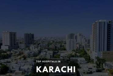 Top Ten Best Hospitals in Karachi
