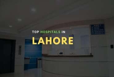 Top Ten Hospitals in Lahore