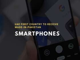 UAE first Country to Receive Made-in-Pakistan Smartphones