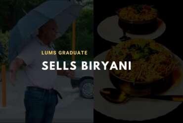 lums graduate sells biryani