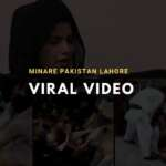 minare pakistan video goes viral