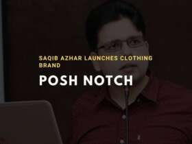 saqib azhar launches clothing brand posh notch