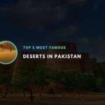 Top 5 Famous Deserts of PakistanTop 5 Famous Deserts of Pakistan